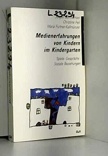 9783879663293: Medienerfahrungen von Kindern im Kindergarten. Spiele - Gespräche - Soziale Beziehungen