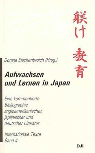 9783879663538: Aufwachsen und Lernen in Japan: Eine kommentierte Bibliographie angloamerikanischer, japanischer und deutscher Literatur (Internationale Texte)