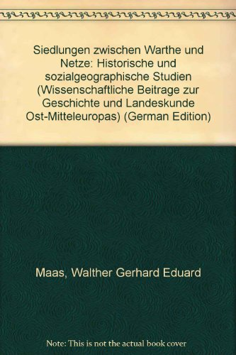 Siedlungen zwischen Warthe und Netze. Historische und: Maas, Walther;