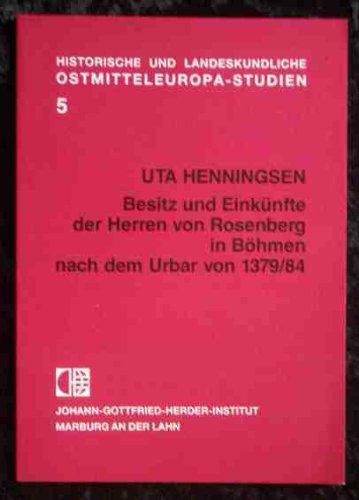 Besitz und Eink?nfte der Herren von Rosenberg in B?hmen nach dem Urbar von 1379/84: Henningsen...