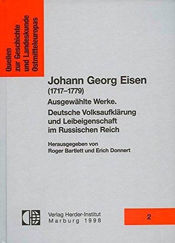 Johann Georg Eisen (1717-1779). Ausgewählte Schriften. Deutsche: Bartlett, Roger/Donnert, Erich