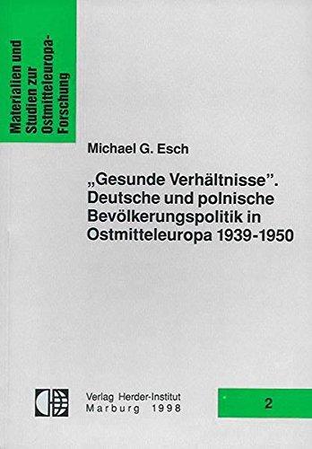 9783879692699: Gesunde Verhältnisse: Deutsche und polnische Bevölkerungspolitik in Ostmitteleuropa 1939-1950 (Materialien und Studien zur Ostmitteleuropa-Forschung) (German Edition)