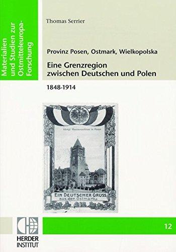 9783879693245: Provinz Posen, Ostmark, Wielkopolska: Eine Grenzregion zwischen Deutschen und Polen 1848-1914 (Livre en allemand)