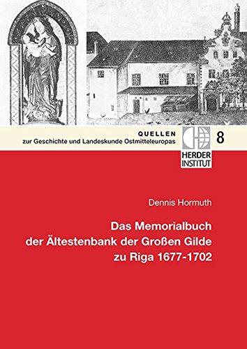 Das Memorialbuch der Ältestenbank der Großen Gilde zu Riga 1677-1702 (Paperback): Dennis...