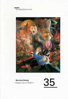 Mit Den Augen Des Handlers: Bernhard Heisig, Begegnung Mit Bildern: Heisig, Bernhard; Fest, Joachim...