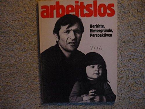 9783879751297: ...arbeitslos. Berichte, Hintergründe, Perspektiven.