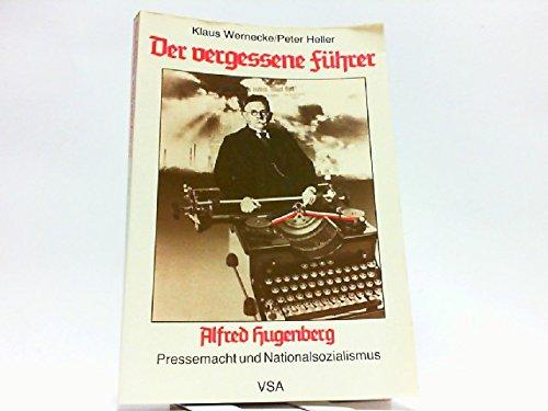 Der vergessene Führer Alfred Hugenberg. Pressemacht und: Wernecke / Heller