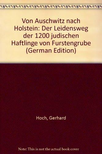 9783879755134: Von Auschwitz nach Holstein: Der Leidensweg der 1200 jüdischen Häftlinge von Fürstengrube (German Edition)