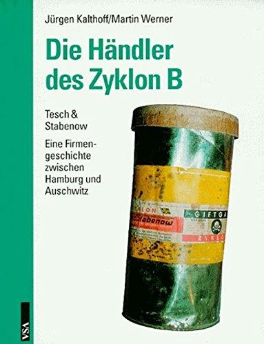 9783879757138: Die Händler des Zyklon B. Tesch & Stabenow - eine Geschichte zwischen Hamburg und Auschwitz