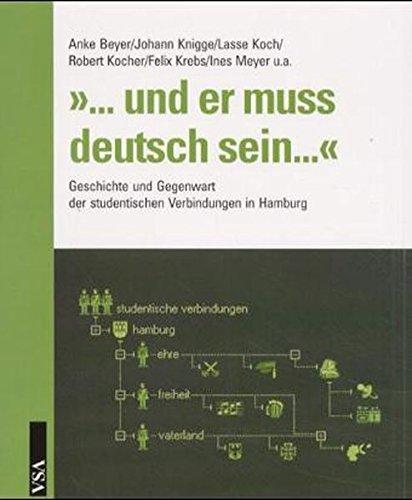 9783879757756: '... und er muß deutsch sein...': Geschichte und Gegenwart der studentischen Verbindungen in Hamburg