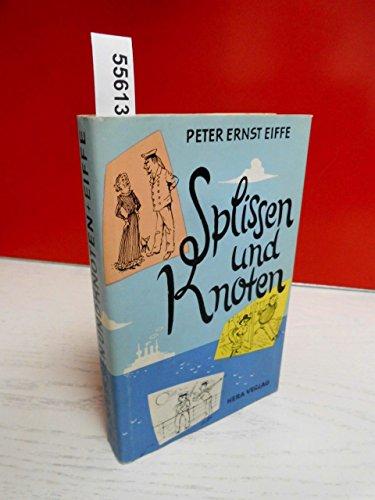 Splissen und Knoten - Eiffe Peter, E.