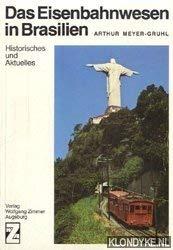 9783879871483: Das Eisenbahnwesen in Brasilien. Historisches und Aktuelles