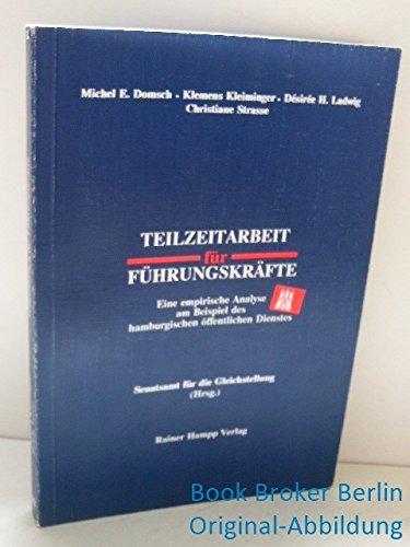 9783879881017: Teilzeitarbeit fur Fuhrungskrafte: Eine empirische Analyse am Beispiel des hamburgischen offentlichen Dienstes (German Edition)