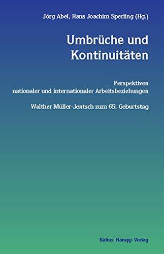 9783879885398: Umbrüche und Kontinuitäten. Perspektiven nationaler und internationaler Arbeitsbeziehungen. Walther Müller-Jentsch zum 65. Geburtstag.