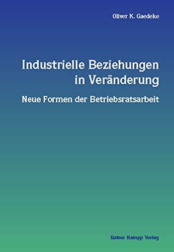 9783879885404: Industrielle Beziehungen in Veränderung