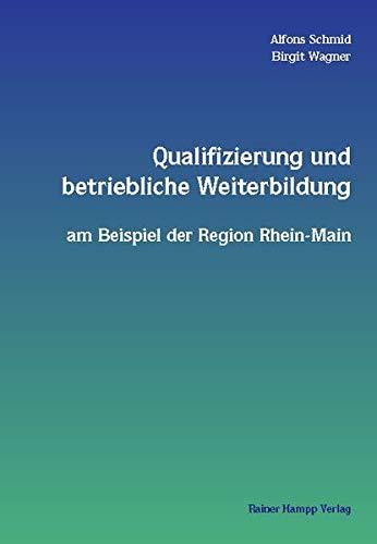 9783879886715: Qualifizierung und betriebliche Weiterbildung am Beispiel der Region Rhein-Main.