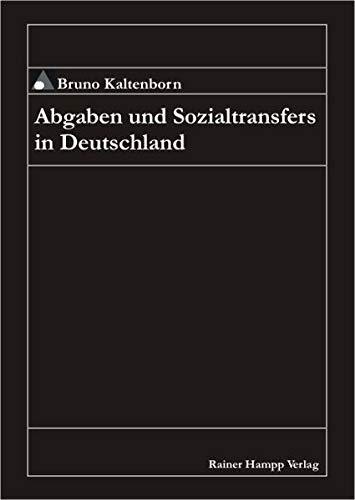 Abgaben und Sozialtransfers in Deutschland - Bruno Kaltenborn