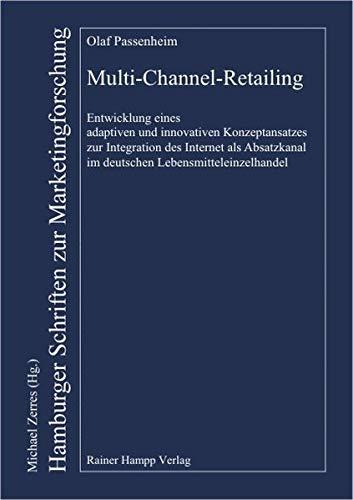 9783879887538: Multi-Channel-Retailing: Entwicklung eines adaptiven und innovativen Konzeptansatzes zur Integration des Internet als Absatzkanal im deutschen Lebensmitteleinzelhandel