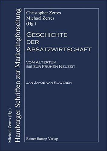 Geschichte der Absatzwirtschaft vom Altertum bis zur: Christopher Zerres