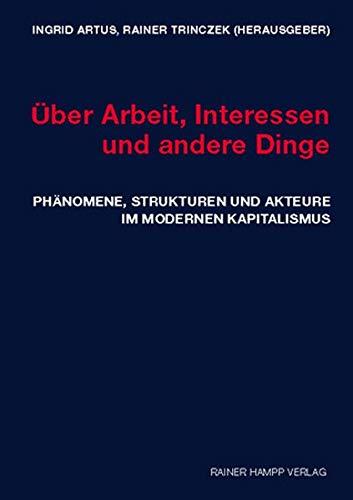 Über Arbeit, Interessen und andere Dinge - Artus, Ingrid|Trinczek, Rainer