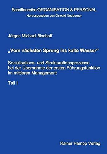 9783879888306: Vom n�chsten Sprung ins kalte Wasser: Sozialisations- und Strukturationsprozesse bei der �bernahme der ersten F�hrungsfunktion im mittleren Management