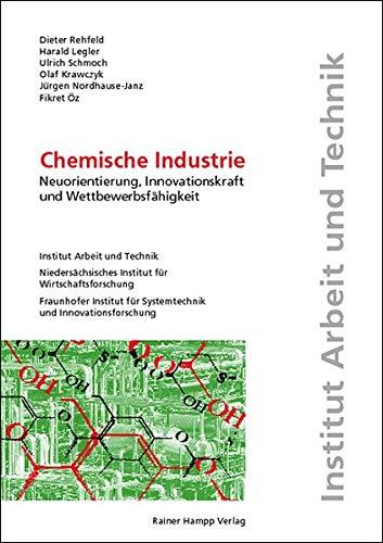 9783879888535: Chemische Industrie. Neuorientierung, Innovationskraft und Wettbewerbsfähigkeit