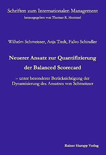9783879888665: Neuerer Ansatz zur Quantifizierung der Balanced Scorecard: Unter besonderer Berücksichtigung der Dynamisierung des Ansatzes von Schmeisser