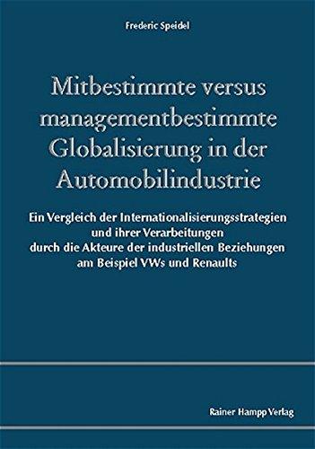 9783879889259: Mitbestimmte versus managementbestimmte Globalisierung in der Automobilindustrie