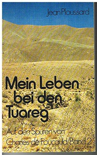 Mein Leben bei den Tuareg II. Auf: Jean Ploussard
