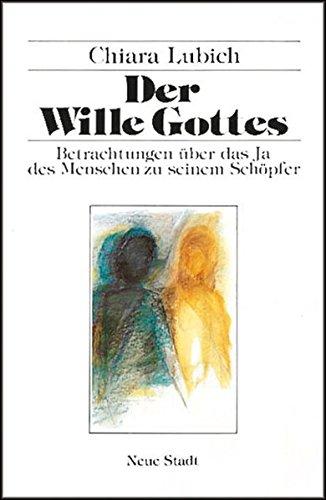 9783879961252: Der Wille Gottes: Betrachtungen �ber das Ja des Menschen zu seinem Sch�pfer