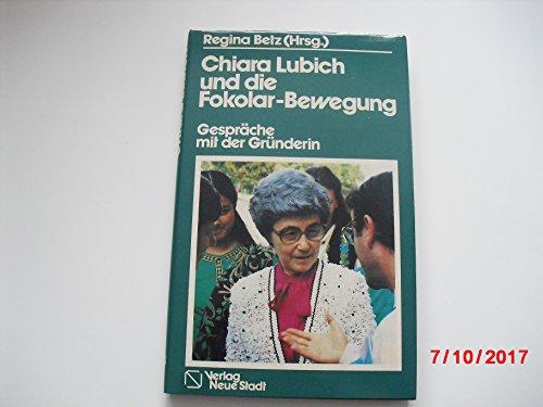 Chiara Lubich und die Fokolar-Bewegung: Gespräche mit der Gründerin (Große Gestalten des Glaubens)
