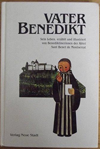 Vater Benedikt. Sein Leben, erzählt und illustriert: M Regina Goberna