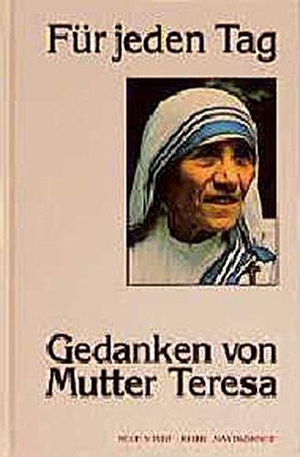 Für jeden Tag Gedanken von Mutter Teresa - Devananda, Angelo und Teresa Mutter
