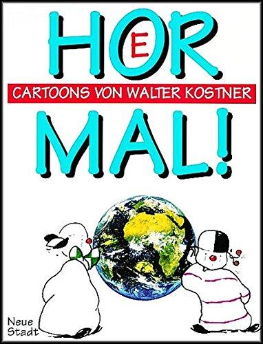 Hör mal!: Cartoons: Walter Kostner