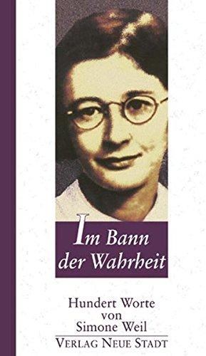 Im Bann der Wahrheit (Hundert Worte) - Gazzotti Emanuela, Weil Simone