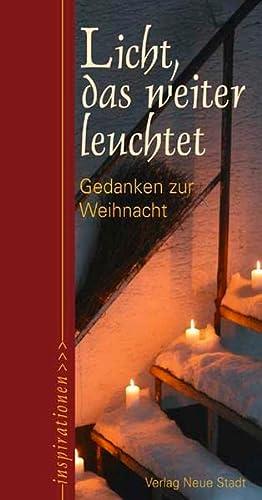 Licht, das weiter leuchtet: Gedanken zur Weihnacht
