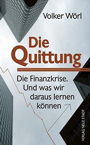 9783879967773: Die Quittung: Die Finanzkrise und was wir daraus lernen k�nnen