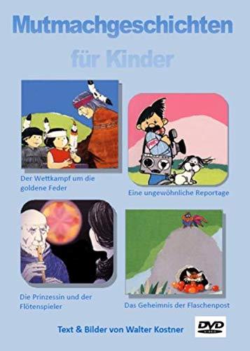 Kindergeschichten, die Mut machen /Das Geheimnis der: Walter Kostner