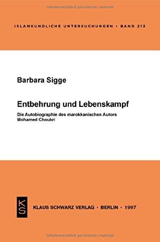 Entbehrung und Lebenskampf: Die Autobiographie des marokkanischen: Barbara Sigge