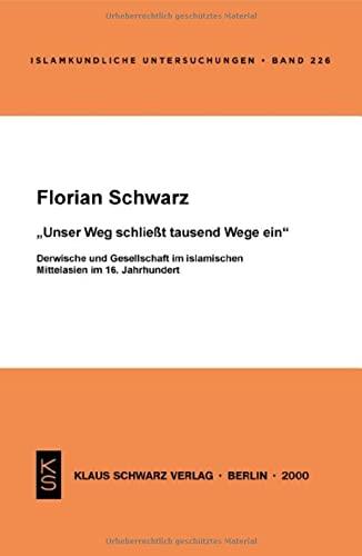 """Unser Weg schliesst tausend Wege ein"""": Derwische: Schwarz, Florian"""