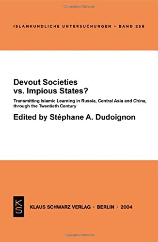 Devout Societies vs. Impious States? Transmitting Islamic: Dudoignon, Stéphane A.