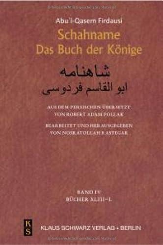 Schahname, 4 Teile: Das Buch der Könige. Vorwort von Florian Schwarz (Hardback): Abu'l-Qasem ...