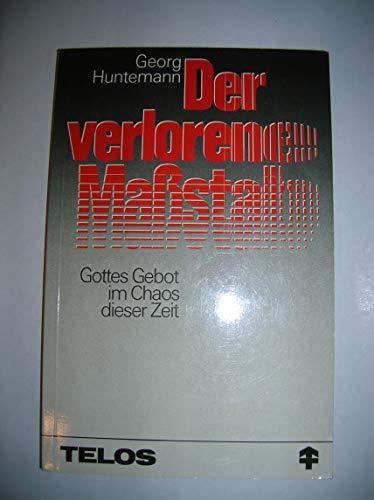 Der verlorene Massstab: Huntemann, Georg
