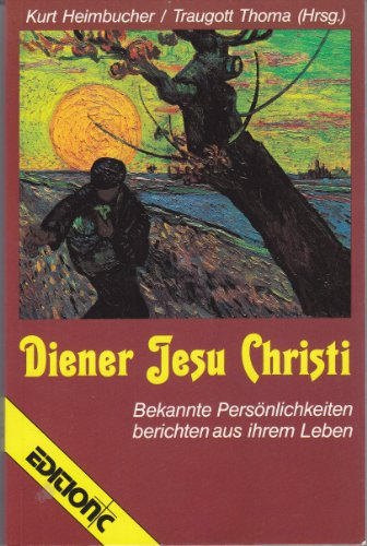 9783880022324: Diener Jesu Christi. Bekannte Persönlichkeiten berichten aus ihrem Leben