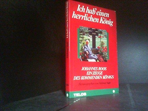 9783880023277: Ich hab' einen herrlichen König. Johannes Roos - ein Zeuge des kommenden Königs