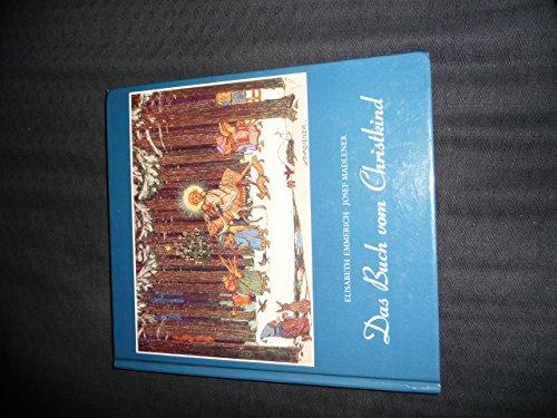 Das Buch vom Christkind. Mit Bildern von: Emmerich, Elisabeth: