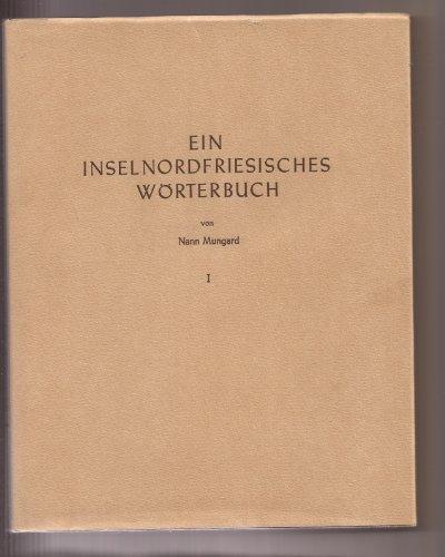 Ein inselnordfriesisches Wörterbuch, I.: MUNGARD (Nann)