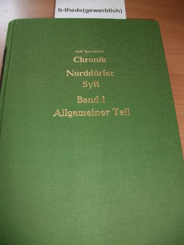 9783880070950: Chronik der Norddörfer auf Sylt: Wenningstedt, Braderup, Kampen (Nordfriisk Instituut)