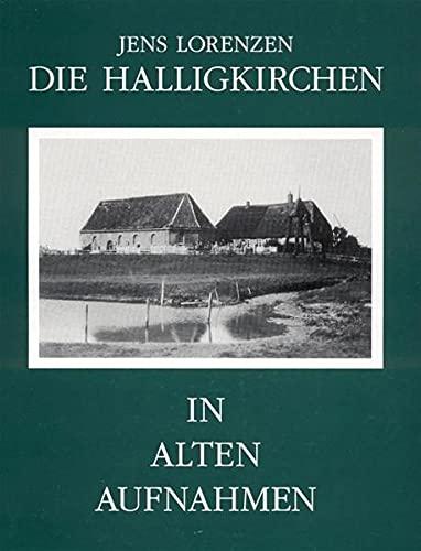 9783880071964: Die Halligkirchen in alten Aufnahmen: Eine Fotodokumentation über ihre Aussen- und Innen-Ansichten aus der 1. Hälfte des 20. Jahrhunderts (Nordfriisk Instituut) (German Edition)