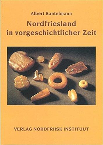 9783880073050: Nordfriesland in vorgeschichtlicher Zeit